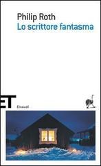 Lo Scrittore Fantasma -P.Roth- Einaudi